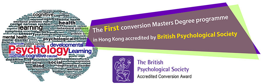 The First and Only conversion Masters Degree programme in Hong Kong accredited by British Psychological Society